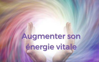 Augmenter son énergie vitale