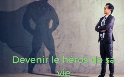 Devenir le héros de sa vie