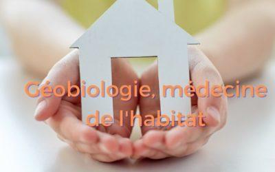 Géobiologie, médecine de l'habitat