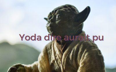Yoda dire aurait pu