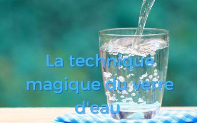 La technique magique du verre d'eau